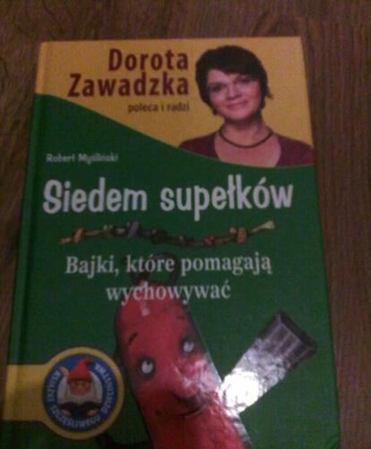 Siedem supełków D. Zawadzka poleca i radzi bajki, które... Myśliwski